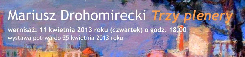 Wystawa Mariusza Drohomireckiego